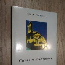 Libros de segunda mano: CANTO A PIEDRAHITA. FELIX PACHECO. 1999. Lote 125498859