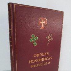Libros de segunda mano: ORDENS HONORIFICAS PORTUGUESAS. IMPRENSA NACIONAL DE LISBOA. 1968. VER FOTOGRAFIAS ADJUNTAS. Lote 125577463