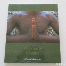 Libros de segunda mano: ALBERTO SCHOMMER EL PARAÍSO. PARADISE. RM86844. Lote 125624703