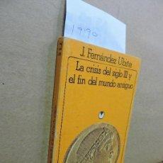 Libros de segunda mano: LA CRISIS DEL SIGLO III Y EL FIN DEL MUNDO ANTIGUO. FERNÁNDEZ UBIÑA, J. COL. UNIVERSITARIA. ED. AKAL. Lote 125629371