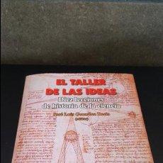 Libros de segunda mano: EL TALLER DE LAS IDEAS. DIEZ LECCIONES DE HISTORIA DE LA CIENCIA. JOSE LUIS GONZALEZ RECIO. . Lote 125683579