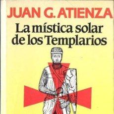 Libros de segunda mano: ATIENZA : LA MÍSTICA SOLAR DE LOS TEMPLARIOS (MARTÍNEZ ROCA, 1983). Lote 125741087