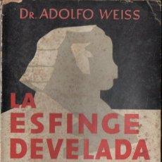 Libros de segunda mano: ADOLFO WEISS : LA ESFINGE DEVELADA (CLARIDAD, 1940). Lote 125823391