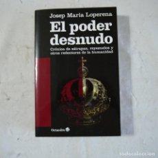 Libros de segunda mano: EL PODER DESNUDO - JOSEP MARIA LOPERENA - EDICIONES OCTAEDRO - 2012. Lote 125828175