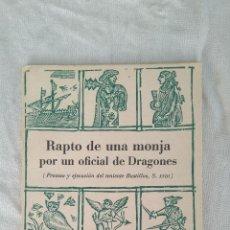Libros de segunda mano: RAPTO DE UNA MONJA POR UN OFICIAL DE DRAGONES. Lote 125828551