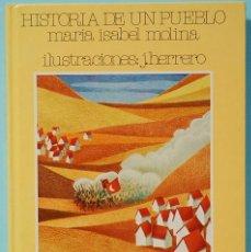 Libros de segunda mano: HISTORIA DE UN PUEBLO.-MARIA ISABEL MOLINA.EDITORIAL DONCEL.1981. Lote 125864843