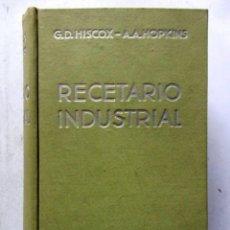 Libros de segunda mano: RECETARIO INDUSTRIAL. G.D. HISCOX, A.A. HOPKINS. EDITORIAL GUSTAVO GILI 1949 2ª EDICIÓN. ILUSTRADO. . Lote 125864931
