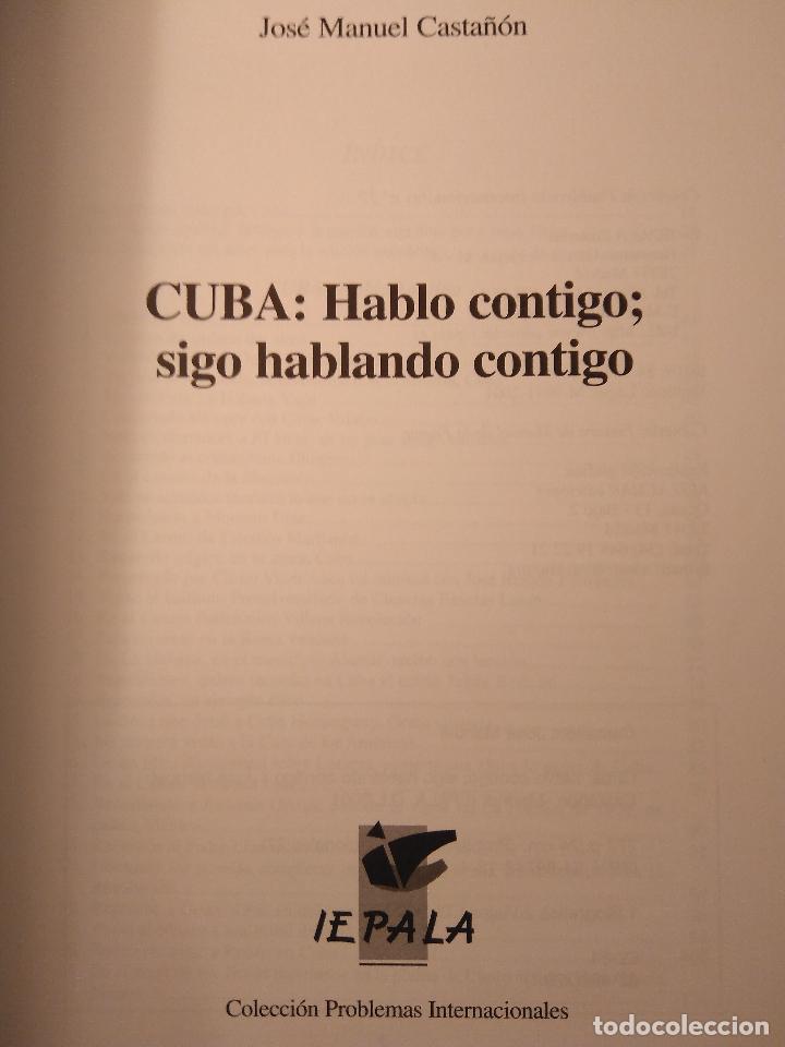 Libros de segunda mano: Cuba: hablo contigo; sigo hablando contigo. José Manuel Castañón. Madrid: IEPALA, 2001 - Foto 6 - 125892774