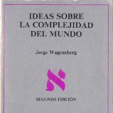 Libros de segunda mano: JORGE WAGENSBERG : IDEAS SOBRE LA COMPLEJIDAD DEL MUNDO. (TUSQUETS EDS, SUPERÍNFIMOS 3, 1989) . Lote 125894659