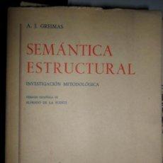 Libros de segunda mano: SEMÁNTICA ESTRUCTURAL, A.J. GREIMAS, ED. GREDOS. Lote 270616708