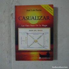 Libros de segunda mano: CASUALIZAR. LOS ONCE PASOS DE LA MAGIA - JOSÉ LUIS PARISE - 2011 . Lote 125939915