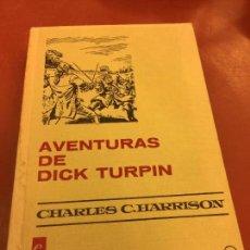 Libros de segunda mano: AVENTURAS DE DICK TURPIN CON PAGINAS ILUSTRADAS - 255 PAGS - COLECCION HISTORIAS SELECCION. Lote 125944691