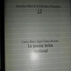 Libros de segunda mano: LA POESÍA LÍRICA MEDIEVAL, CARLOS ALVAR, ÁNGEL GÓMEZ MORENO, ED. TAURUS. Lote 125946027