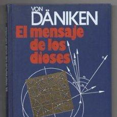 Libros de segunda mano: EL MENSAJE DE LOS DIOSES. - DANIKEN, VON. - A-ESOT-595. Lote 125958199