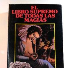 Libros de segunda mano: EL LIBRO SUPREMO DE TODAS LAS MAGIAS. GRANDE, ALBERTO EL. ISBN 876560842. . Lote 125959731