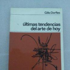 Libros de segunda mano: ULTIMAS TENDENCIAS DEL ARTE DE HOY. GILLO DORFLES. Lote 125963651