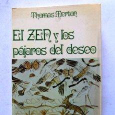 Libros de segunda mano: EL ZEN Y LOS PÁJAROS DEL DESEO. THOMAS MERTON. EDITORIAL KAIRÓS 1972 1ª EDICIÓN.178 PAGS.. Lote 125964723