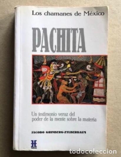 PACHITA, LOS CHAMANES DE MÉXICO, POR JACOBO GRINBERG-ZYLBERBAUM (HEPTADA EDICIONES, 1990). UN TESTIM (Libros de Segunda Mano - Pensamiento - Otros)
