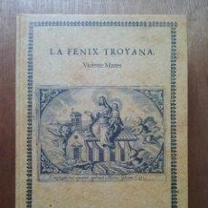 Libros de segunda mano: LA FENIX TROYANA, VICENTE MARES, 1681, EDICION DE JUAN TORRALBA RULL, LEGUA EDITORIAL, VALENCIA 2017. Lote 125967579