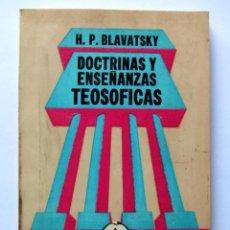 Libros de segunda mano: DOCTRINAS Y ENSEÑANZAS TEOSÓFICAS. H.P. BLAVATSKY. ED. MEXICANA. 163 PAGS.. Lote 125968343