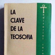 Libros de segunda mano: LA CLAVE DE LA TEOSOFÍA H. P. BLAVATSKY EDITORIAL SAROS, ARGENTINA 1954. 236 PÁGINAS.. Lote 125968603
