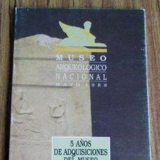 Libros de segunda mano: MUSEO ARQUEOLÓGICO NACIONAL - MAYO 1988 - 5 AÑOS DE ADQUISICIONES . Lote 125969699