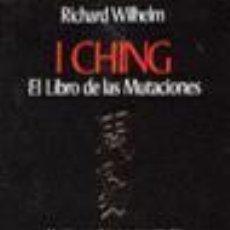 Libros de segunda mano: I CHING EL LIBRO DE LAS MUTACIONES. - WILHELM, RICHARD.. Lote 125983502