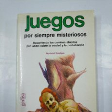 Libros de segunda mano: JUEGOS POR SIEMPRE MISTERIOSOS. - SMULLYAN, RAYMOND. GEDISA EDITORIAL. TDK334. Lote 126002271