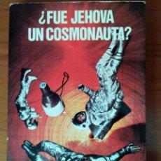 Libros de segunda mano: ¿ FUE JEHOVA UN COSMONAUTA? ** R.SANTANDER BATALLA. Lote 126006567