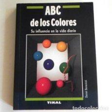 Libros de segunda mano: ABC DE LOS COLORES - SU INFLUENCIA EN LA VIDA DIARIA - LIBRO TEORÍA COLOR ESOTERISMO PSICOLOGÍA ARTE. Lote 126010667