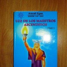 Libros de segunda mano: LUZ DE LOS MAESTROS ASCENDIDOS. TOMO I / ARACELI EGEA, GODFRE RAY KING. - NUEVA VERSIÓN, RENOVADA.... Lote 126012599