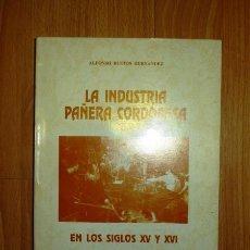 Libros de segunda mano: BUSTOS HERNÁNDEZ, ALFONSO. LA INDUSTRIA PAÑERA CORDOBESA EN LOS SIGLOS XV Y XVI. Lote 126012839