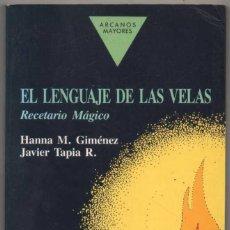 Libros de segunda mano: EL LENGUAJE DE LAS VELAS - RECETARIO MAGICO - HANNA M.GIMENEZ Y JAVIER TAPIA R. *. Lote 126014059