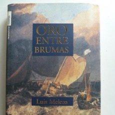 Libros de segunda mano: ORO ENTRE BRUMAS. MELERO. TAPA DURA. Lote 126017379