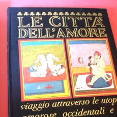 Libros de segunda mano: LE CITTA' DELL'AMORE - CIUDADES DEL AMOR - GIANCARLO MARMORI - FMR - 1976. Lote 126017927