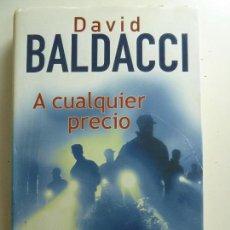 Libros de segunda mano: A CUALQUIER PRECIO. BALDACCI. TAPA DURA. Lote 222832560