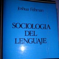 Libros de segunda mano: SOCIOLOGÍA DEL LENGUAJE, JOSHUA FISHMAN, ED. CÁTEDRA. Lote 126044243