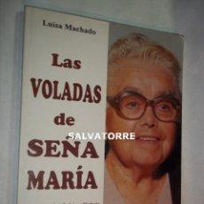 Libros de segunda mano: LUISA MACHADO.LAS VOLADAS DE SEÑA MARIA.TENERIFE.CANARIAS.1995. Lote 126062815