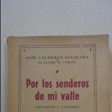 Libros de segunda mano: CALDERON ESCALADA.DUENDE DE CAMPÓÓ.POR LOS SENDEROS DE MI VALLE.ESTAMPAS Y CUENTOS.SANTANDER 1949. Lote 126062995