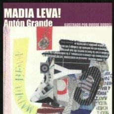 Libros de segunda mano: B959 - DEDICADO X EL AUTOR. MADIA LEVA. ANTON GRANDE. SANTIAGO COMPOSTELA 2007. GALICIA.. Lote 126062999