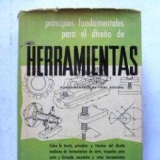 Libros de segunda mano: PRINCIPIOS FUNDAMENTALES PARA EL DISEÑO DE HERRAMIENTAS. COMPAÑÍA EDITORIAL CONTINENTAL 1967 1ª EDIC. Lote 126068463