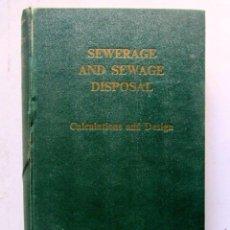Libros de segunda mano: SEWERAGE AND SEWAGE DISPOSAL. CALCULATIONS AND DESIGN. L.B. ESCRITT. CONTRACTORS RECORD LIMITED 1962. Lote 126068523
