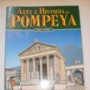 Libros de segunda mano: ARTE E HISTORIA DE POMPEYA. BONECHI 1995. 128 PÁGINAS. TAPA BLANDA (MUY BUEN ESTADO). Lote 126070539