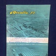 Libros de segunda mano: ROCALLA S.A. CATALOGO GENERAL MATERIALES AMIANTO CEMENTO CONSTRUCCION 29,5X21CMS. Lote 126098375