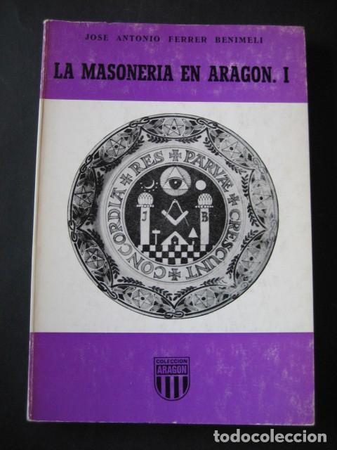 Libros de segunda mano: LA MASONERIA EN ARAGON (3 TOMOS). ANTONIO FERRER BENIMELI, 1979. MASONES, MASONICO - Foto 2 - 126103731