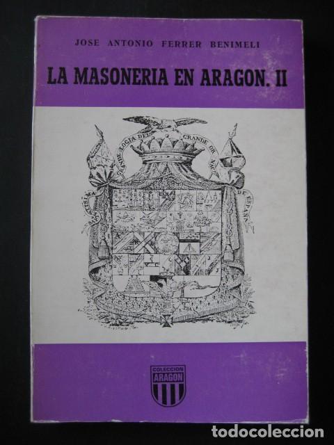 Libros de segunda mano: LA MASONERIA EN ARAGON (3 TOMOS). ANTONIO FERRER BENIMELI, 1979. MASONES, MASONICO - Foto 3 - 126103731
