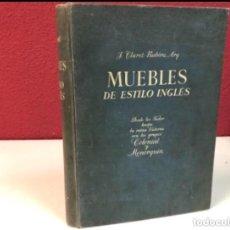 Libros de segunda mano: MUEBLES DE ESTILO INGLÉS Y SU INFLUENCIA EN EL EXTERIOR. J. CLARET ROVIRA. ED, GUSTAVO GILI 1982.. Lote 126106067