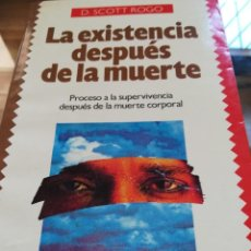 Libros de segunda mano: LA EXISTENCIA DESPUES DE LA MUERTE-D. SCOTT ROGO--EDITORIAL SUDAMERICANA -1ª EDICION 1991-MEXICO. Lote 126107495