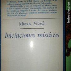 Libros de segunda mano: INICIACIONES MÍSTICAS, MIRCEA ELIADE, ED. TAURUS. Lote 126112291