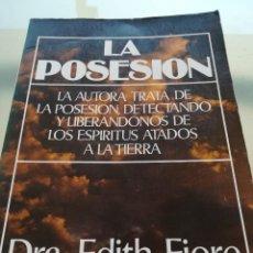 Libros de segunda mano: LA POSESION--DRA. EDITH FIORE.EDITORIAL EDAF-EDICION DE 1988-POSEIDO DE ANOTACIONES. Lote 126112663